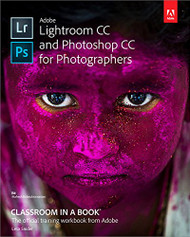 Adobe Photoshop & Lightroom CC Classroom in a Book by Lesa Snider