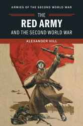 The Red Army and the World War by Alexander Hill