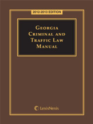 Georgia Criminal And Traffic Law Manual