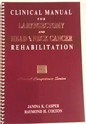 Clinical Manual For Laryngectomy And Head/Neck Cancer Rehabilitation