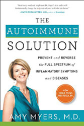 The Autoimmune Solution Prevent And Reverse The Full Spectrum Of Inflammatory