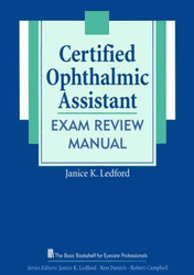 Certified Ophthalmic Assistant Exam Review Manual