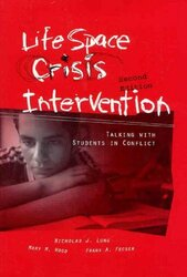 Life Space Crisis Intervention Talking With Students In Conflict 2Nd Edition