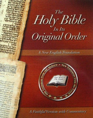 Holy Bible In Its Original Order - A Faithful Version With Commentary - -