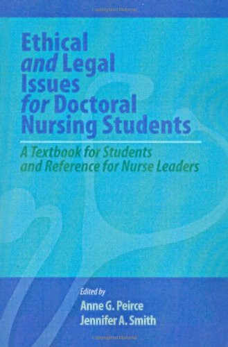 Ethical And Legal Issues For Doctoral Nursing Students A Textbook For Students