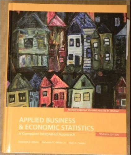 Applied Business And Economic Statistics A Computer Integrated Approach