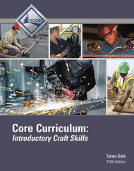 Core Curriculum Introductory Craft Skills Trainee Guide