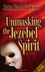 Unmasking The Jezebel Spirit