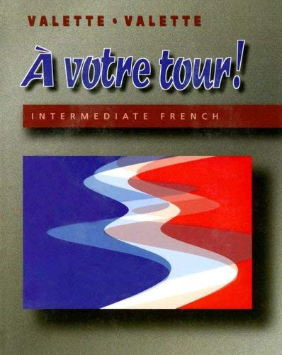 A Votre Tour! Intermediate French