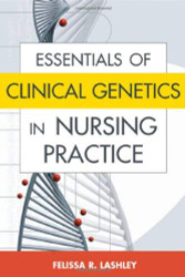 Lashley's Essentials of Clinical Genetics in Nursing Practice