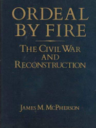 Ordeal By Fire: The Civil War and Reconstruction