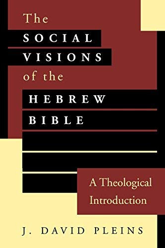 Social Visions Of The Hebrew Bible