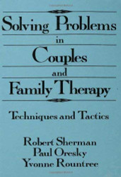 Solving Problems In Couples And Family Therapy