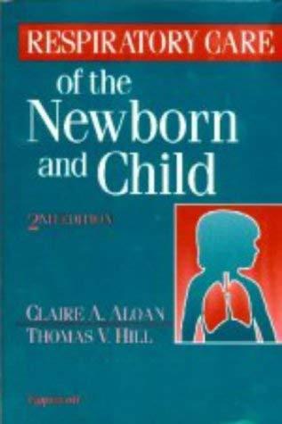 Respiratory Care Of The Newborn And Child