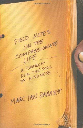 Field Notes On The Compassionate Life