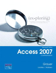 Exploring Microsoft Office Access 2007 Comprehensive