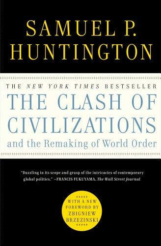 Clash Of Civilizations And The Remaking Of World Order