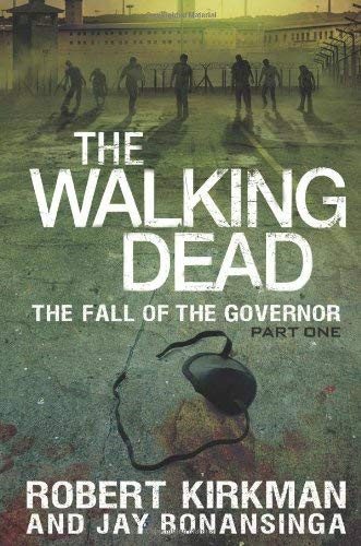 The Walking Dead: The Fall of the Governor: Part One (The Walking Dead Series)
