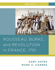 Rousseau Burke and Revolution in France 1791