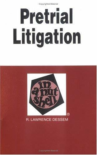 Pretrial Litigation Law Policy And Practice in a Nutshell