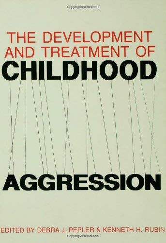 Development And Treatment Of Childhood Aggression