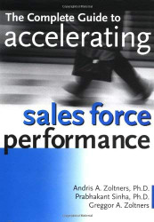 Complete Guide To Accelerating Sales Force Performance
