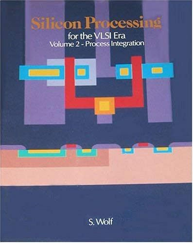 Silicon Processing For The Vlsi Era Volume 2