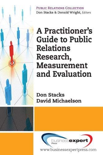 Professional & Practitioner's Guide to Public Relations Research