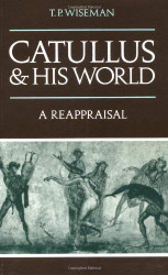 Catullus And His World