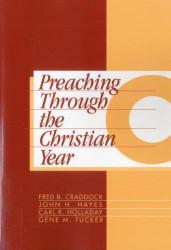 Preaching Through The Christian Year
