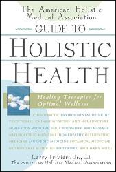 American Holistic Medical Association Guide To Holistic Health