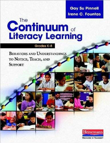 G S Pinnell I C Fountas's The Continuum Of Literacy Learning Grades K-8