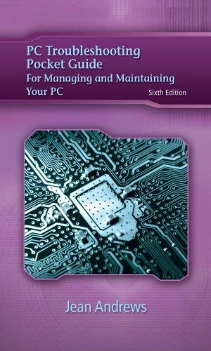 Pc Troubleshooting Pocket Guide For Andrews' A+ Guide To Managing And Maintaining Your Pc