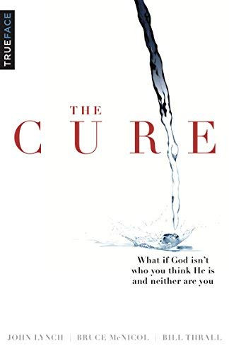 Cure What if God isn't who you think He is and neither are you?