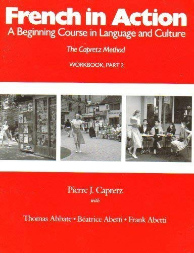 French in Action A Beginning Course in Language and Culture Workbook Part 2