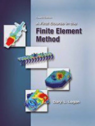 First Course In The Finite Element Method
