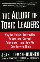 Allure Of Toxic Leaders