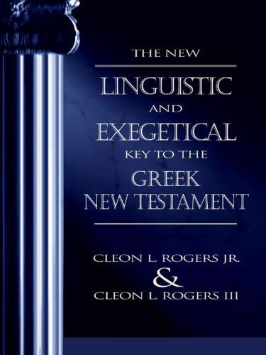 New Linguistic And Exegetical Key To The Greek New Testament