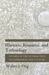 Rhetoric Romance And Technology by Walter Ong