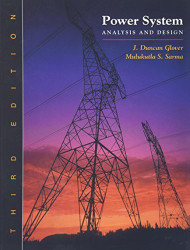 Power System Analysis And Design by J Duncan Glover