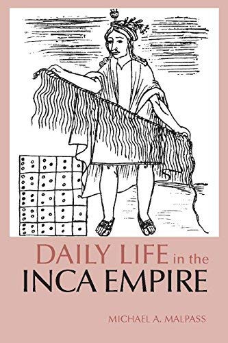 Daily Life In The Inca Empire