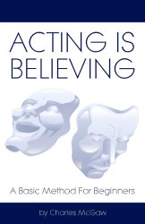 Acting Is Believing A Basic Method for Beginners