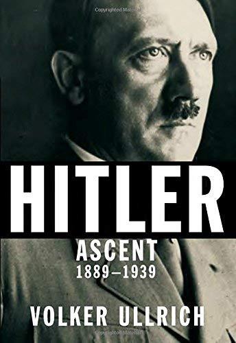 Hitler Ascent 1889-1939