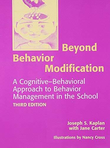 Beyond Behavior Modification