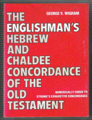 Englishman's Hebrew And Chaldee Concordance Of The Old Testament
