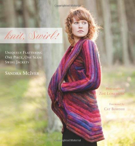 Knit Swirl! Uniquely Flattering One Piece One Seam Swirl Jackets Foreword By