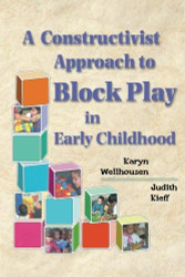 Constructivist Approach To Block Play In Early Childhood