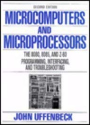 Microcomputers And Microprocessors The 8080 8085 And Z-80 Programming Interfacing And Troubleshooting