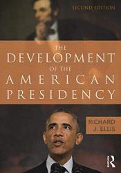 Development Of The American Presidency