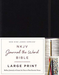 NKJV Journal the Word Bible Large Print Black Red Letter Edition
